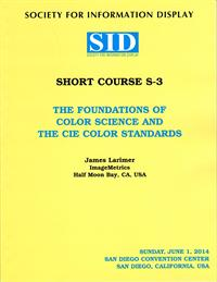 2014 Display Week Short Course 3 - The foundations of color science and the CIE