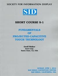 2014 Display Week Short Course 1 - Fundamentals of Projected-Capacitive Touch Te